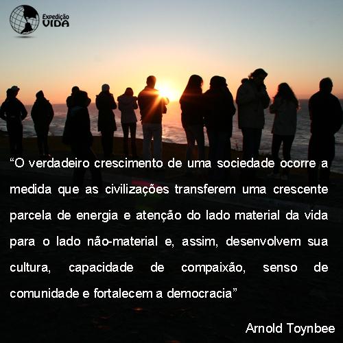 Expedição Vida - Arnold Toynbee - sociedade