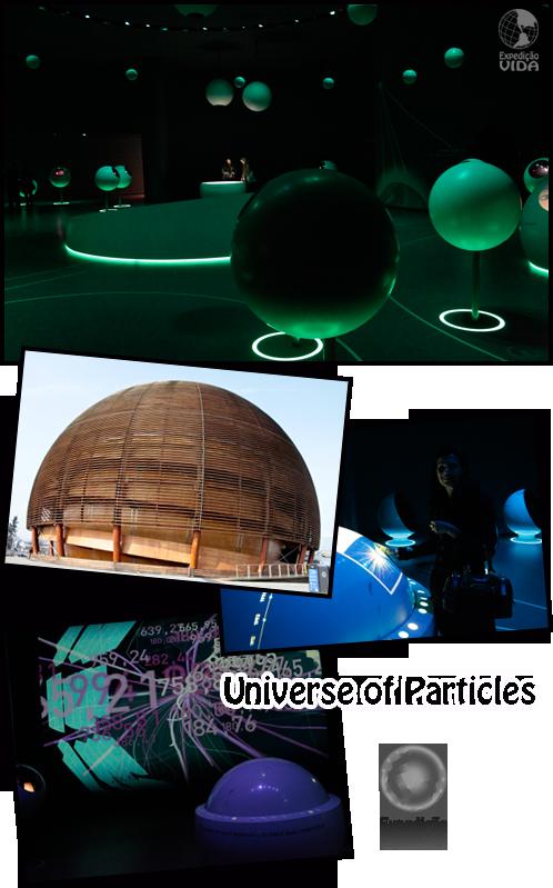Expedição Vida - Universe of Particles - CERN - Genebra